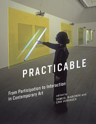 Practicable: From Participation to Interaction in Contemporary Art - Leonardo (Hardback)
