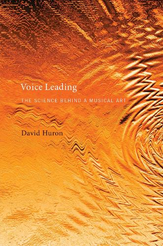 Voice Leading: The Science behind a Musical Art - The MIT Press (Hardback)