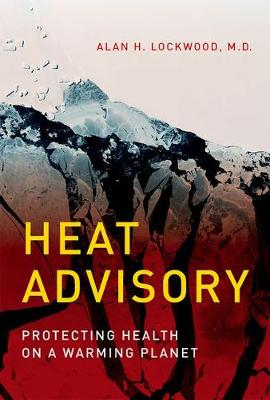 Heat Advisory: Protecting Health on a Warming Planet - The MIT Press (Hardback)