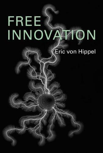 Free Innovation - The MIT Press (Hardback)