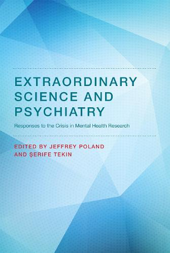 Extraordinary Science and Psychiatry: Responses to the Crisis in Mental Health Research - Philosophical Psychopathology (Hardback)