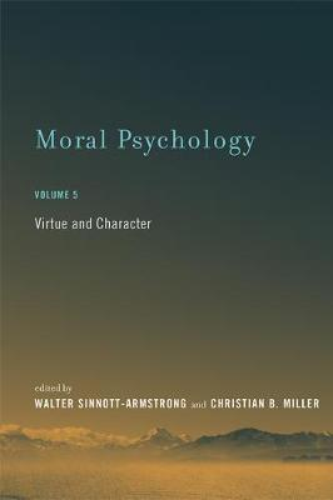 Moral Psychology: Volume 5: Virtue and Character - A Bradford Book (Hardback)