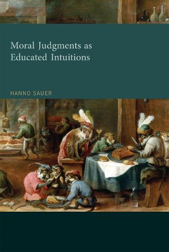 Moral Judgments as Educated Intuitions - The MIT Press (Hardback)