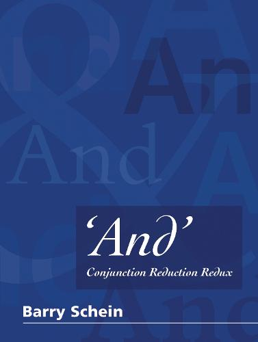 'And': Conjunction Reduction Redux - The MIT Press (Hardback)