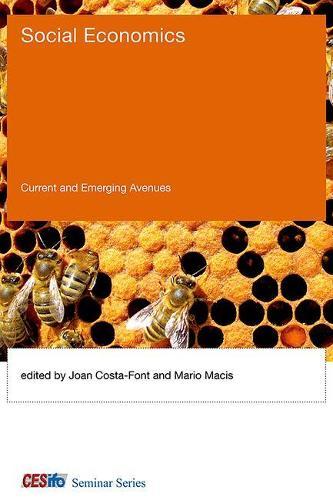 Social Economics: Current and Emerging Avenues - CESifo Seminar Series (Hardback)