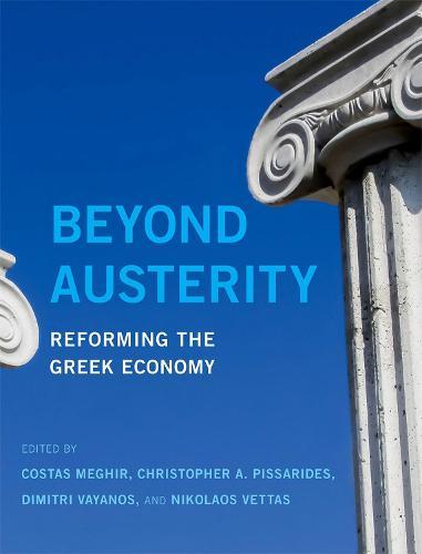 Beyond Austerity: Reforming the Greek Economy - The MIT Press (Hardback)