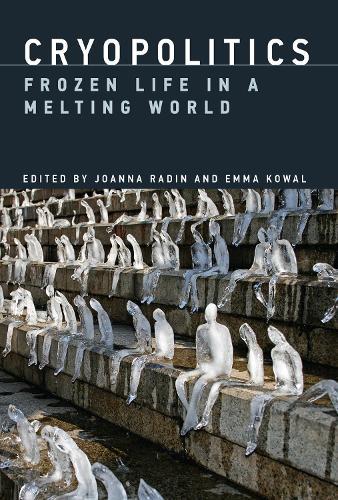 Cryopolitics: Frozen Life in a Melting World - The MIT Press (Hardback)