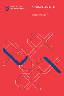 Agreement Beyond Phi: Volume 75 - Linguistic Inquiry Monographs (Hardback)
