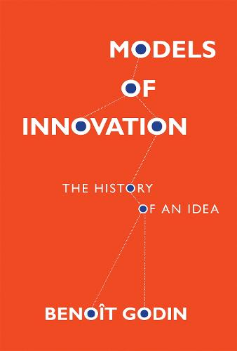 Models of Innovation: The History of an Idea - Inside Technology (Hardback)