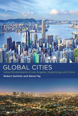Global Cities: Urban Environments in Los Angeles, Hong Kong, and China - Urban and Industrial Environments (Hardback)