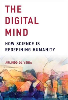 The Digital Mind: How Science Is Redefining Humanity - The MIT Press (Hardback)