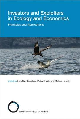 Investors and Exploiters in Ecology and Economics: Volume 21: Principles and Applications - Strungmann Forum Reports (Hardback)