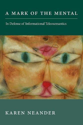 A Mark of the Mental: In Defense of Informational Teleosemantics (Hardback)