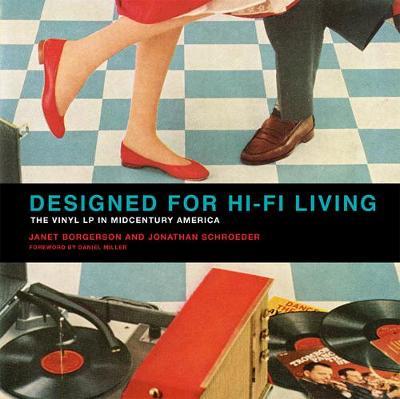 Designed for Hi-Fi Living: The Vinyl LP in Midcentury America - The MIT Press (Hardback)