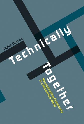 Technically Together: Reconstructing Community in a Networked World - The MIT Press (Hardback)