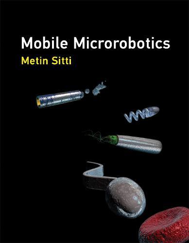 Mobile Microrobotics - Intelligent Robotics and Autonomous Agents series (Hardback)