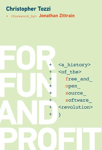 For Fun and Profit: A History of the Free and Open Source Software Revolution - History of Computing (Hardback)