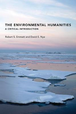 The Environmental Humanities: A Critical Introduction - The MIT Press (Hardback)
