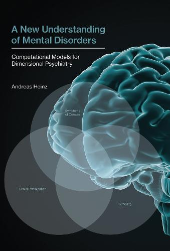 A New Understanding of Mental Disorders: Computational Models for Dimensional Psychiatry - The MIT Press (Hardback)