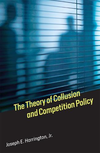 The Theory of Collusion and Competition Policy - The MIT Press (Hardback)