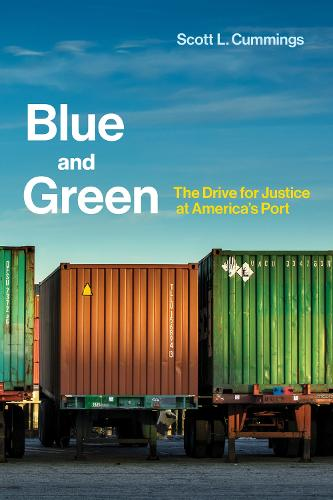 Blue and Green: The Drive for Justice at America's Port - Urban and Industrial Environments (Hardback)