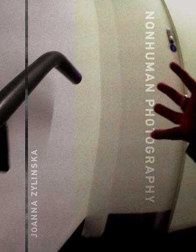 Nonhuman Photography - The MIT Press (Hardback)