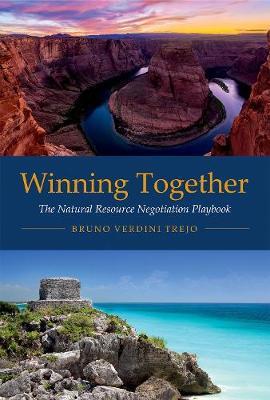 Winning Together: The Natural Resource Negotiation Playbook - The MIT Press (Hardback)