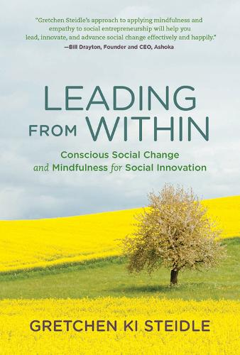 Leading from Within: Conscious Social Change and Mindfulness for Social Innovation - The MIT Press (Hardback)