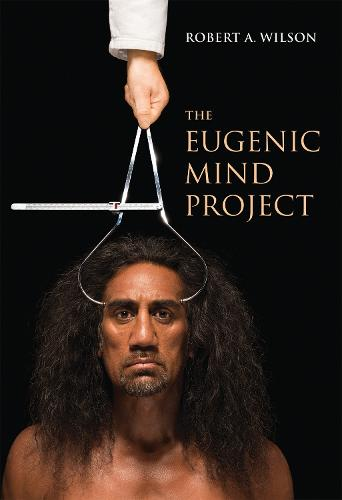 The Eugenic Mind Project - The MIT Press (Hardback)