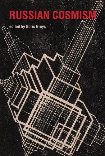 Russian Cosmism - The MIT Press (Hardback)