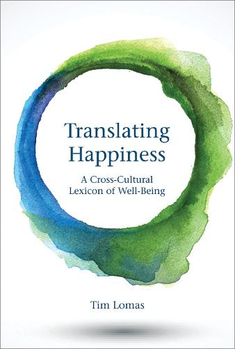 Translating Happiness: A Cross-Cultural Lexicon of Well-Being - The MIT Press (Hardback)