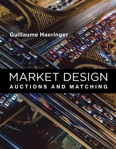 Market Design: Auctions and Matching - The MIT Press (Hardback)