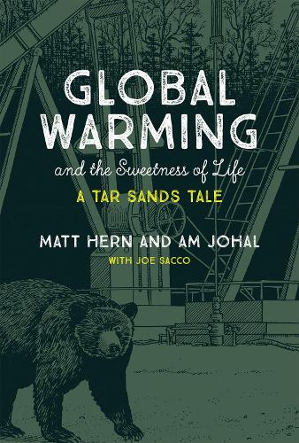Global Warming and the Sweetness of Life: A Tar Sands Tale - The MIT Press (Paperback)