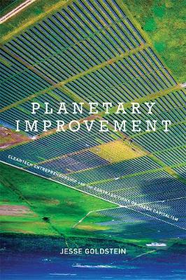Planetary Improvement: Cleantech Entrepreneurship and the Contradictions of Green Capitalism - The MIT Press (Hardback)