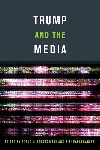 Trump and the Media - The MIT Press (Paperback)