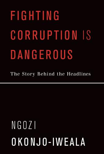 Fighting Corruption Is Dangerous: The Story behind the Headlines - The MIT Press (Hardback)