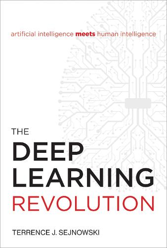 The Deep Learning Revolution - The MIT Press (Hardback)