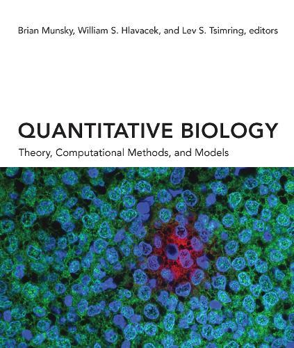 Quantitative Biology: Theory, Computational Methods, and Models - The MIT Press (Hardback)