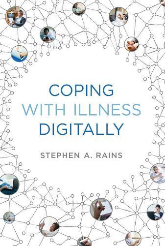 Coping with Illness Digitally - The MIT Press (Hardback)