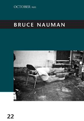 Bruce Nauman: Volume 22 - October Files (Hardback)