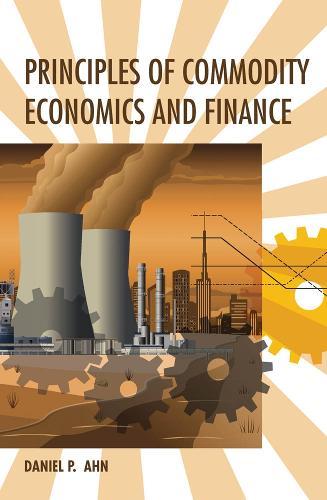 Principles of Commodity Economics and Finance - The MIT Press (Hardback)
