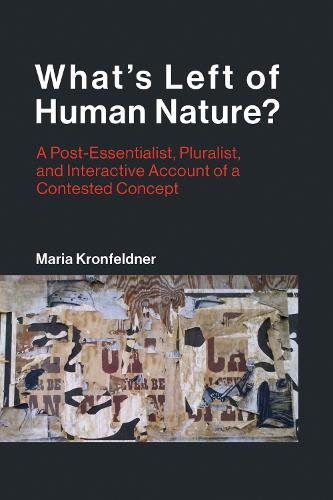 What's Left of Human Nature?: A Post-Essentialist, Pluralist, and Interactive Account of a Contested Concept - Life and Mind: Philosophical Issues in Biology and Psychology (Hardback)