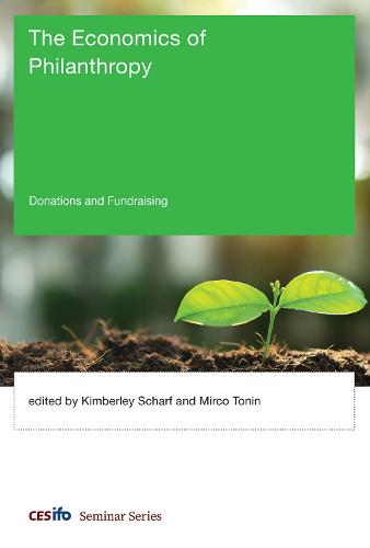 The Economics of Philanthropy: Donations and Fundraising - CESifo Seminar Series (Hardback)