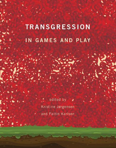 Transgression in Games and Play - The MIT Press (Hardback)