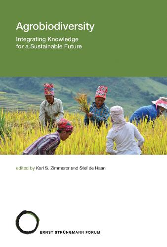 Agrobiodiversity: Volume 24: Integrating Knowledge for a Sustainable Future - Strungmann Forum Reports (Hardback)