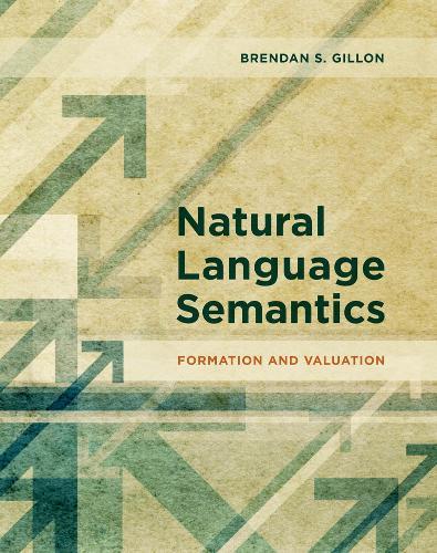 Natural Language Semantics: Formation and Valuation - The MIT Press (Hardback)
