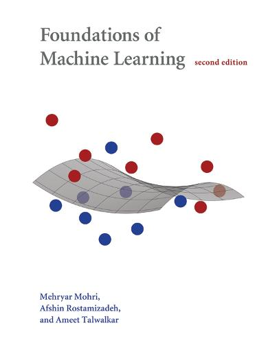 Foundations of Machine Learning - Adaptive Computation and Machine Learning series (Hardback)