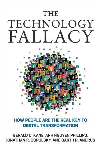 The Technology Fallacy: How People Are the Real Key to Digital Transformation - Management on the Cutting Edge (Hardback)