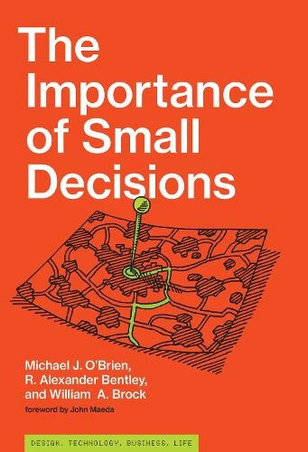 The Importance of Small Decisions - Simplicity: Design, Technology, Business, Life (Hardback)
