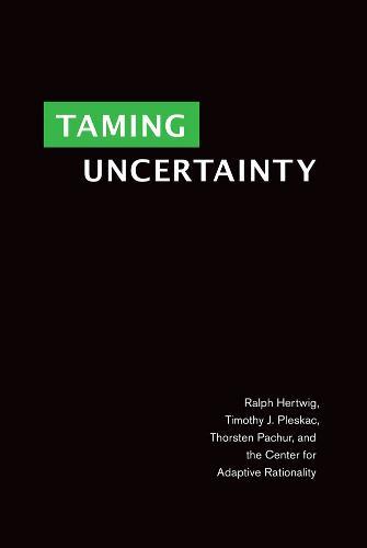 Taming Uncertainty - The MIT Press (Hardback)